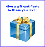 Give a gift certificate to those you love !